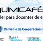 "Docentes de Enseñanza Media - Taller ""Quimicafé"" - Capacitación con puntaje en la Pcia. de Córdoba"